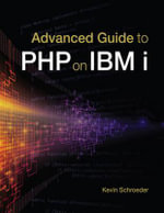 Advanced Guide to PHP on IBM I - Kevin Schroeder