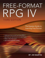 Free-Format RPG IV : The Express Guide to Learning Free Format - Jim Martin