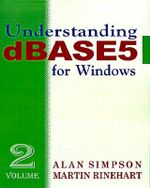Understanding DBASE 5 for Windows :  Volume 2 - Alan Simpson