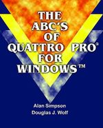 The ABC's of Quattro Pro for Windows - Alan Simpson