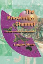 Knowledge Channel :  Corporate Strategies for the Internet - Langdon Morris