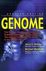 Genome :  The Story of the Most Astonishing Scientific Adventure of Our Time--The Attempt to Map All the Genes in the Human Body - Jerry E. Bishop