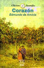Corazon : Coleccion Clasicos Juveniles - Edmundo de Amicis