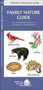 Family Nature Guide : An Introduction to Nature in Minnesota - Senior James Kavanagh