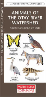 Animals of the Otay River Watershed : South San Diego County - Senior James Kavanagh