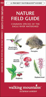 Nature Field Guide : Common Species of the Eagle River Watershed - Senior James Kavanagh