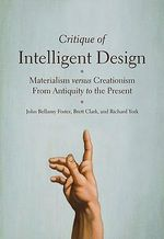 Critique of Intelligent Design : Materialism Versus Creationism from Antiquity to the Present - John Bellamy Foster
