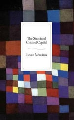 Structural Crisis of Capital - Istvan Meszaros