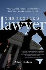 The People's Lawyer : The Story of the Center for Constitutional Rights - Albert Ruben