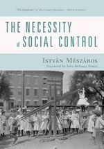 The Necessity of Social Control - Istvan Meszaros