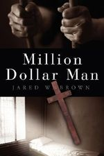 Million Dollar Man - Jared W Brown
