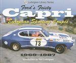 Ford's Feisty Capri : European Sporting Coupes 1969-1987 - Karl Ludvigsen