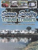 Serro Scotty Travel Trailers : The First American Supercars - Paul Hecht