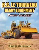 R.G. Letourneau Heavy Equipment Photo Gallery - Eric C Orlemann