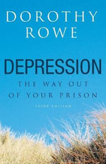 Depression : The Way Out of Your Prison - Dorothy Rowe