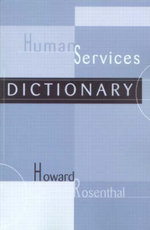 The Human Services Dictionary - Howard Rosenthal