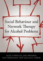 Social Behaviour and Network Therapy for Alcohol Problems - Ray Hodgson