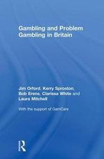 Gambling and Problem Gambling in Britain - Bob Erens