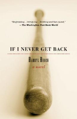 If I Never Get Back : A Novel - Darryl Brock