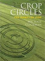Crop Circles : The Bones of God - Michael Glickman