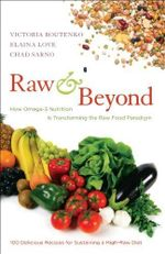Raw and Beyond : How Omega-3 Nutrition is Transforming the Raw Food Paradigm - Victoria Boutenko