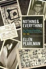 Nothing and Everything : The Influence of Buddhism on the American Avant Garde, 1942-1962 - Ellen Pearlman