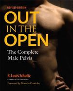 Out in the Open : The Complete Male Pelvis - R. Louis Schultz