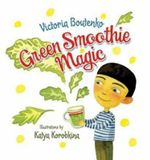 Green Smoothie Magic - Victoria Boutenko