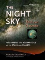The Night Sky : Soul and Cosmos: The Physics and Metaphysics of the Stars and Planets - Richard Grossinger