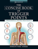 The Concise Book of Trigger Points, Third Edition - Simeon Niel-Asher