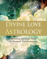 Divine Love Astrology : Revealing Spiritual Truth for Personal Transformation - Shiva Das