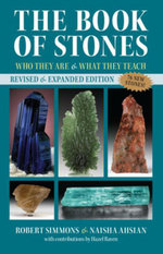 The Book of Stones, Revised Edition : Who They Are and What They Teach - Robert Simmons