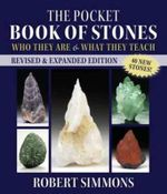 The Pocket Book of Stones : Who They are and What They Teach - Robert Simmons