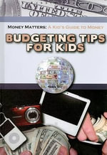 Budgeting Tips for Kids - Tamra Orr