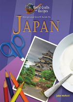 Recipe and Craft Guide to Japan - Juliet Haines Mofford