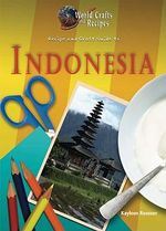 Recipe and Craft Guide to Indonesia - Kayleen Reusser