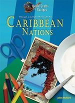 Recipe and Craft Guide to the Caribbean - Juliet Haines Mofford
