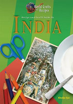 Recipe and Craft Guide to India - Khadija Ejaz