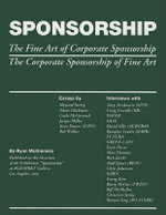 Sponsorship : The Fine Art of Corporate Sponsorship/The Corporate Sponsorship of Fine Art - Ryan McGinness