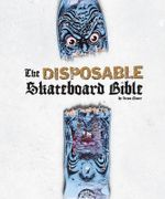 Disposable: Volume II : The Disposable Skateboard Bible - Gingko Press