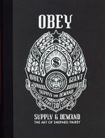 Obey : Supply and Demand - The Art of Shepard Fairey - Shepard Fairey