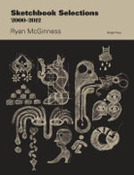Sketchbook Selections 2000-2010 : Ryan Mcginness - Ryan McGinness