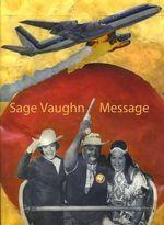 Message- Sage Vaughn - Sage Vaughn