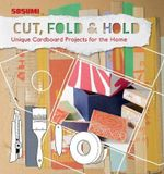 Cut, Fold and Hold : Cardboard Craft for the Home - Dirk von Manteuffel
