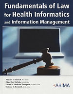 Fundamentals of Law for Health Informatics and Information Management : For Use with the Sullivan Casebook