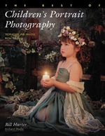 The Best of Children's Portrait Photography : Techniques and Images from the Pros - Bill Hurter