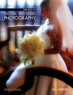 The Best of Digital Wedding Photography - Bill Hurter