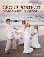 Group Portrait Photography Handbook - Bill Hurter