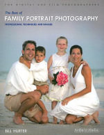 The Best of Family Portrait Photography : Professional Techniques and Images - Bill Hurter