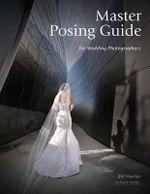 Master Posing Guide for Wedding Photographers - Bill Hurter